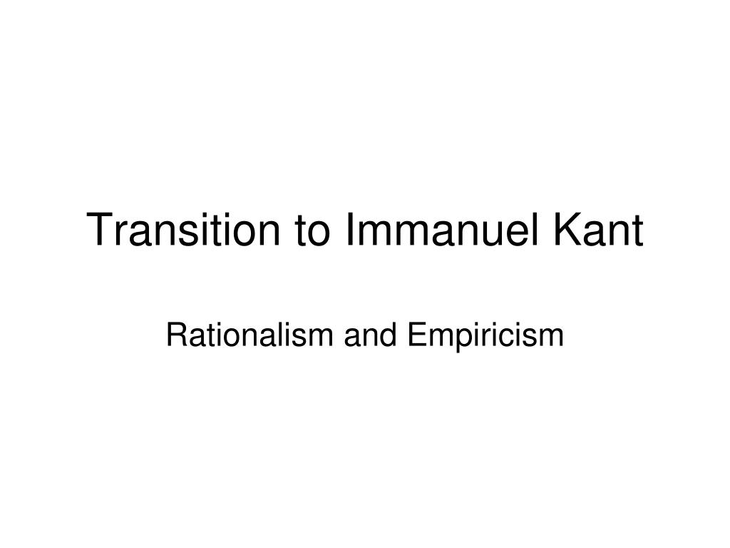 Transition to Immanuel Kant