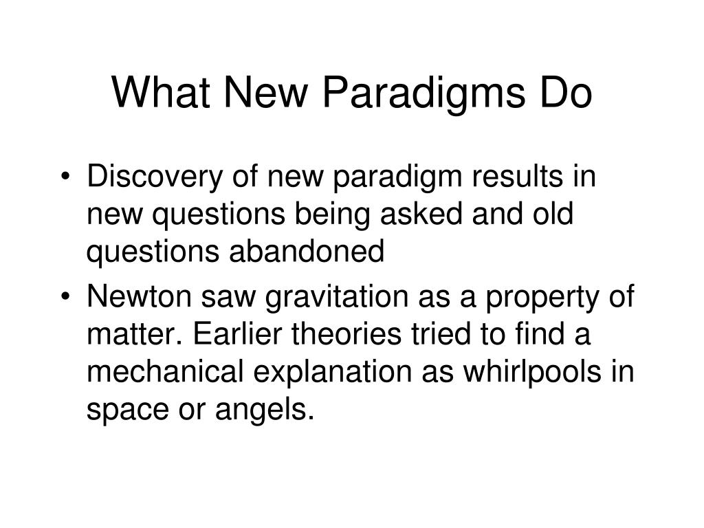 What New Paradigms Do