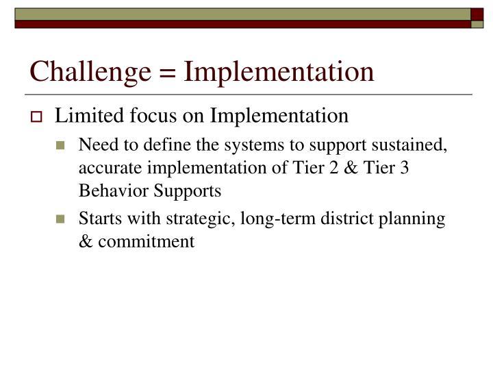 Challenge = Implementation