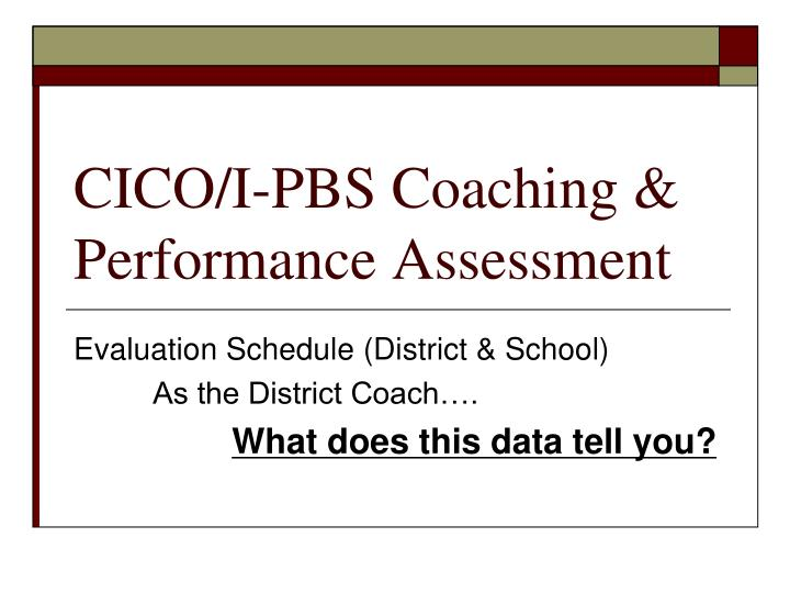CICO/I-PBS Coaching & Performance Assessment