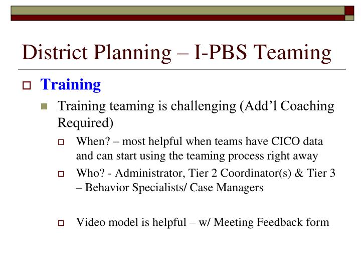 District Planning – I-PBS Teaming