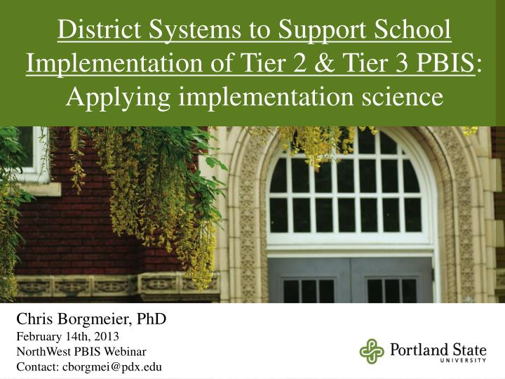 District Systems to Support School Implementation of Tier 2 & Tier 3 PBIS