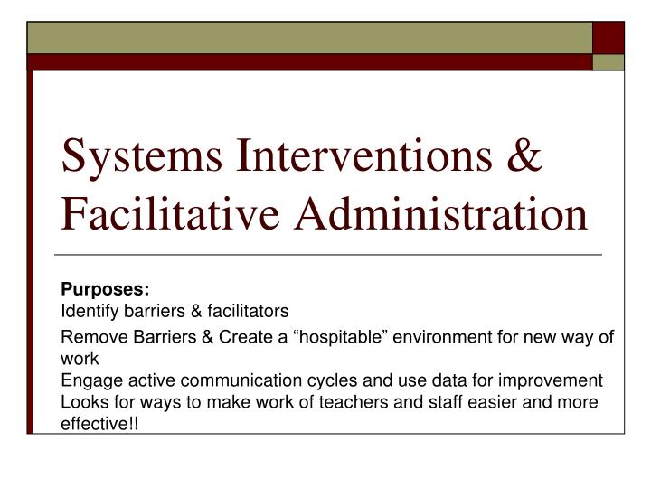 Systems Interventions & Facilitative Administration