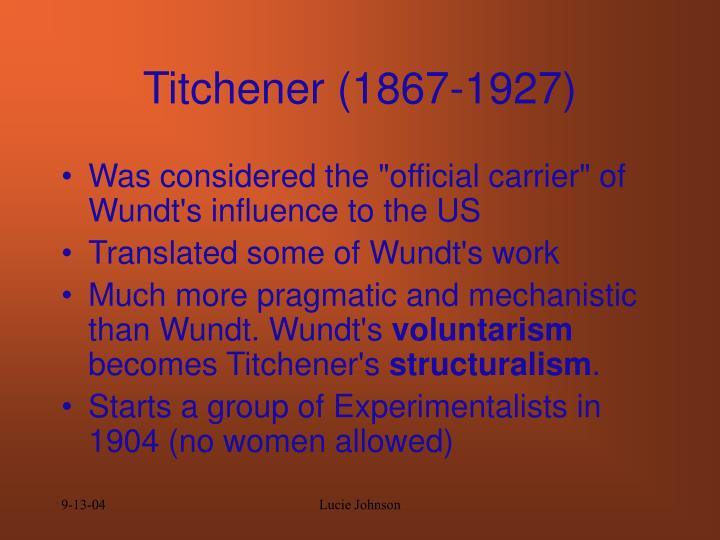Titchener (1867-1927)