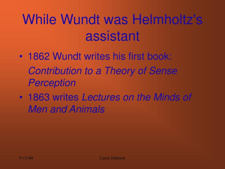 While wundt was helmholtz s assistant