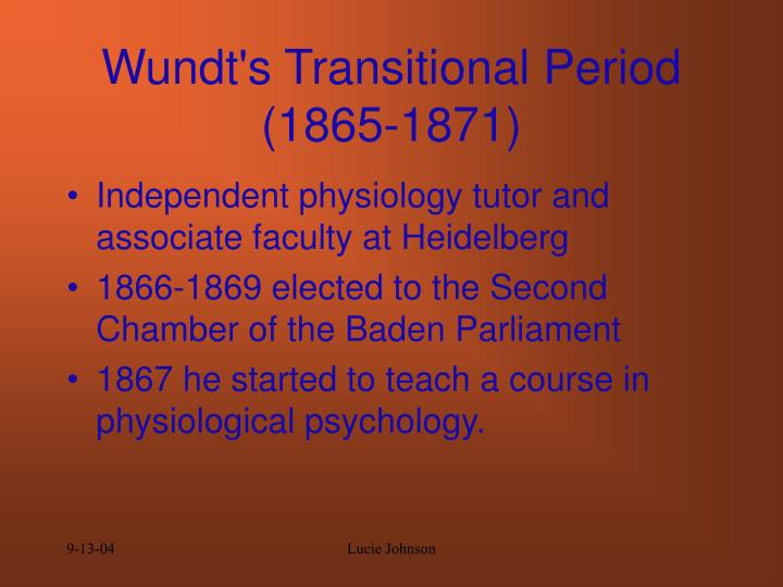 Wundt's Transitional Period (1865-1871)