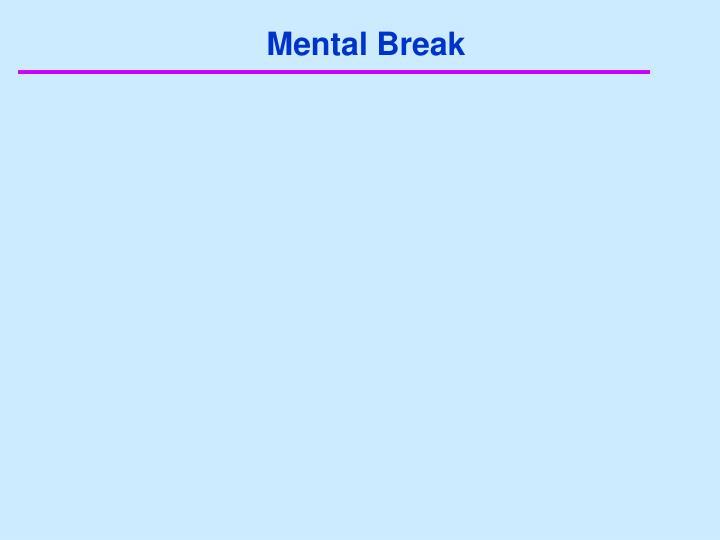 Mental Break