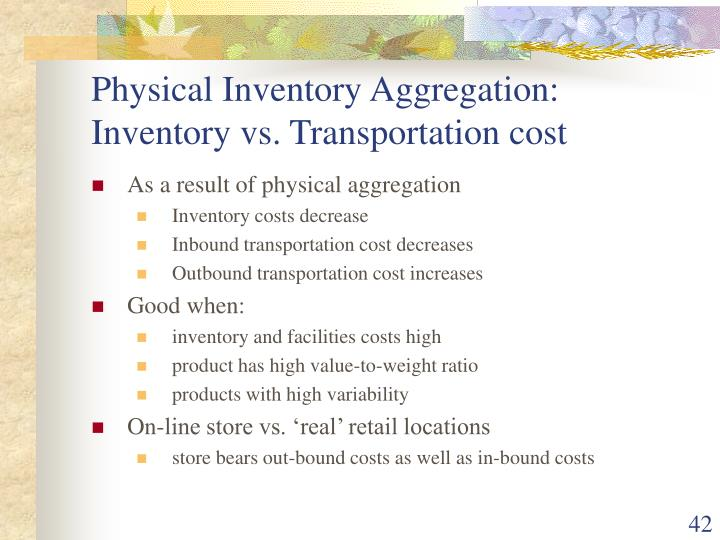 Physical Inventory Aggregation: Inventory vs. Transportation cost