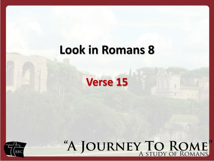 Look in Romans 8