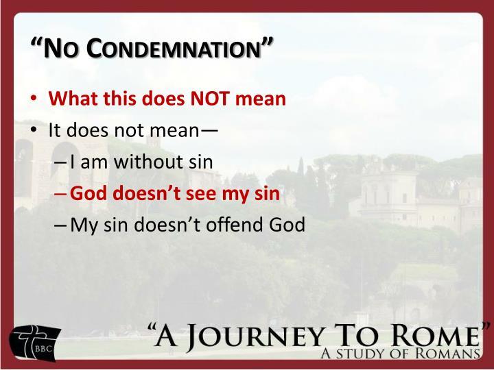 """""""No Condemnation"""""""