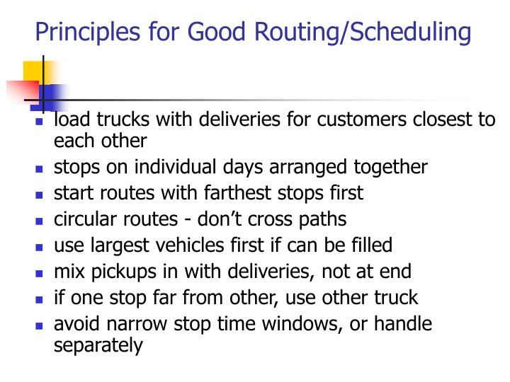 Principles for Good Routing/Scheduling