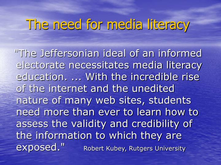 The need for media literacy