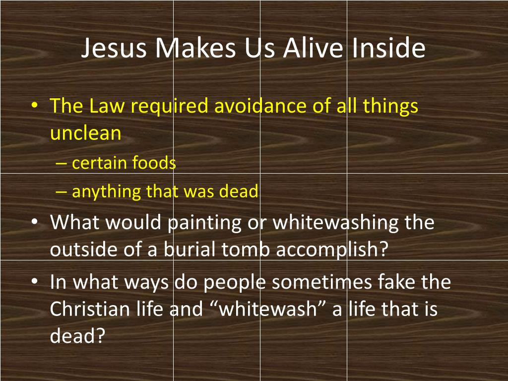 Jesus Makes Us Alive Inside