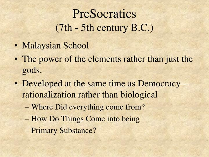Presocratics 7th 5th century b c