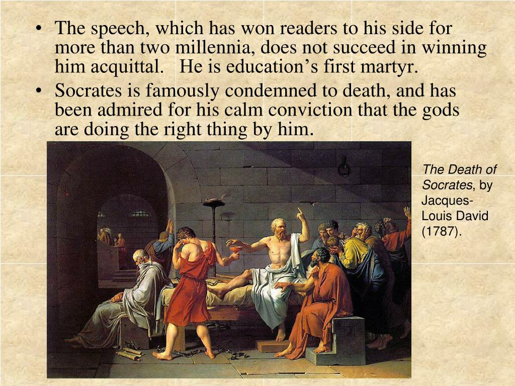 The speech, which has won readers to his side for more than two millennia, does not succeed in winning him acquittal.   He is education's first martyr.
