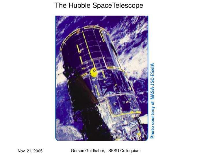 The Hubble SpaceTelescope
