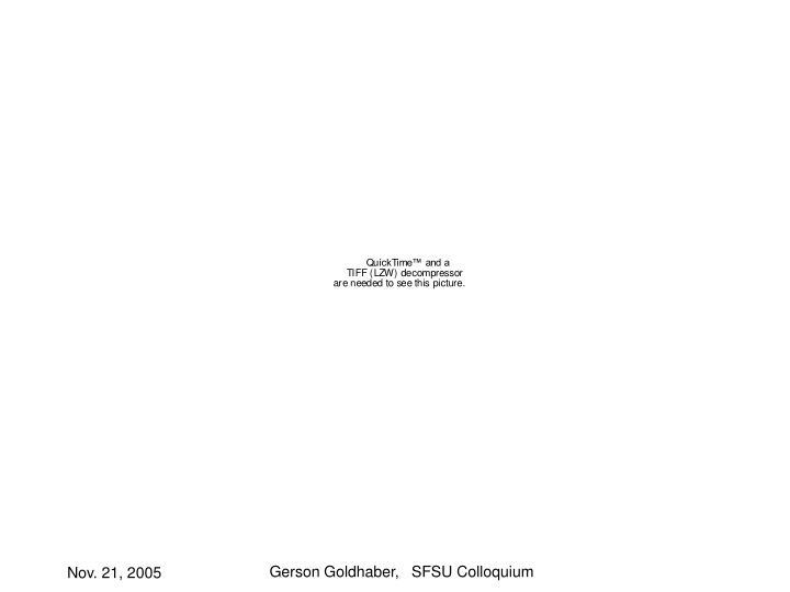 Gerson Goldhaber,   SFSU Colloquium