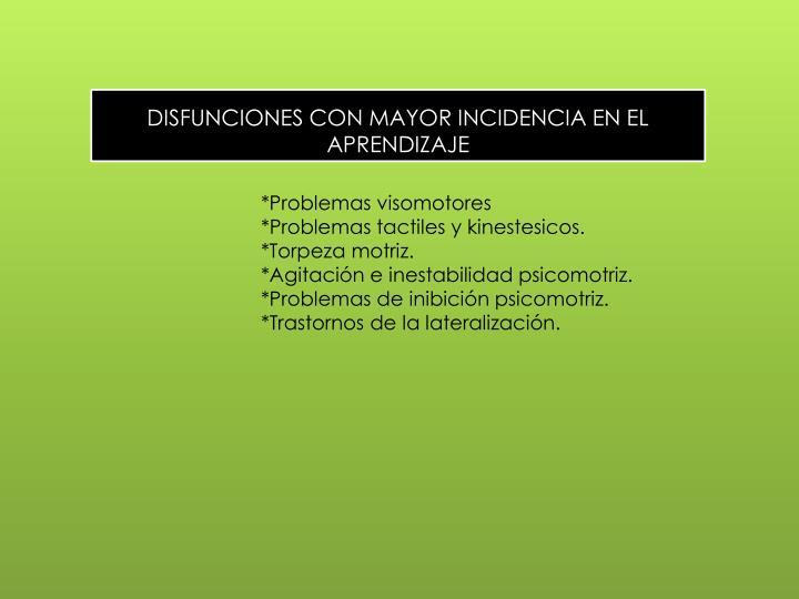 DISFUNCIONES CON MAYOR INCIDENCIA EN EL APRENDIZAJE