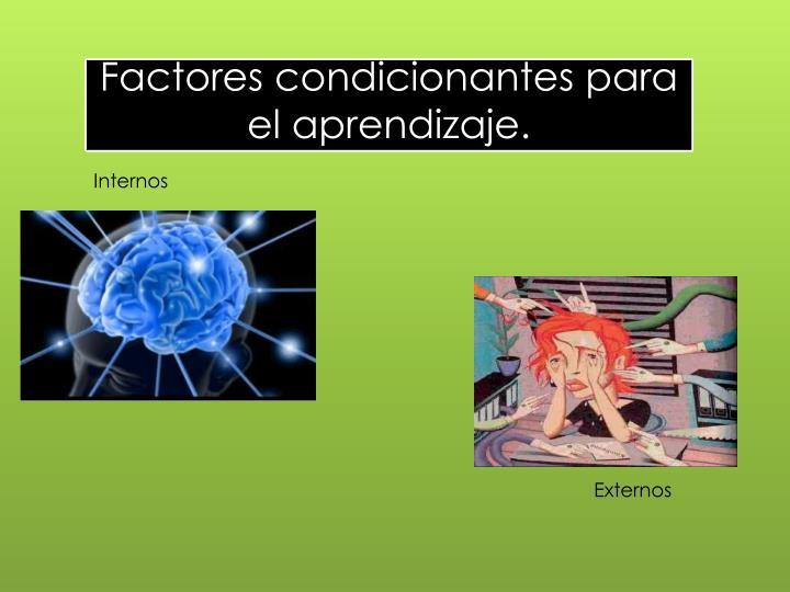Factores condicionantes para el aprendizaje.