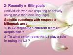 2 recently bilinguals