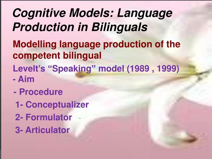 Cognitive Models: Language Production in Bilinguals
