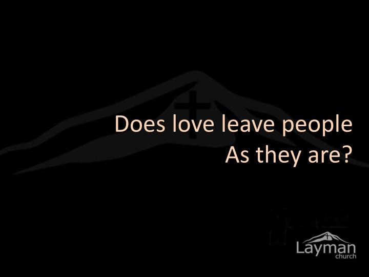 Does love leave people