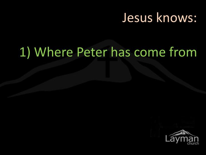 Jesus knows: