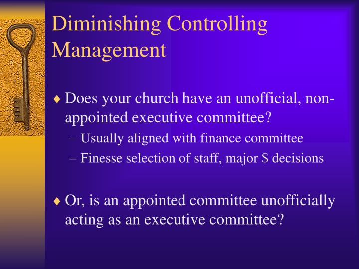 Diminishing Controlling Management