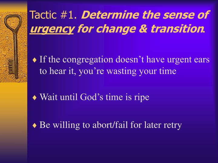 Tactic 1 determine the sense of urgency for change transition