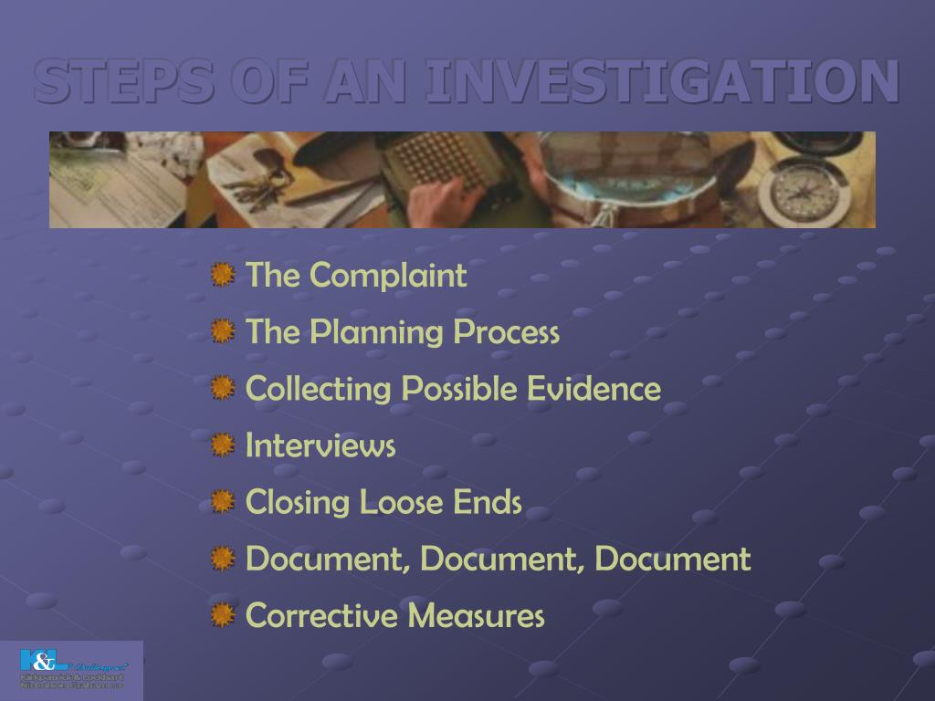 STEPS OF AN INVESTIGATION