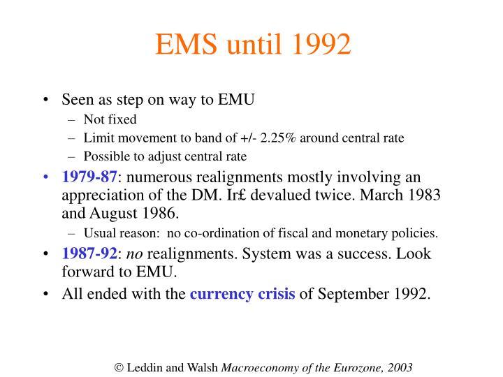 EMS until 1992