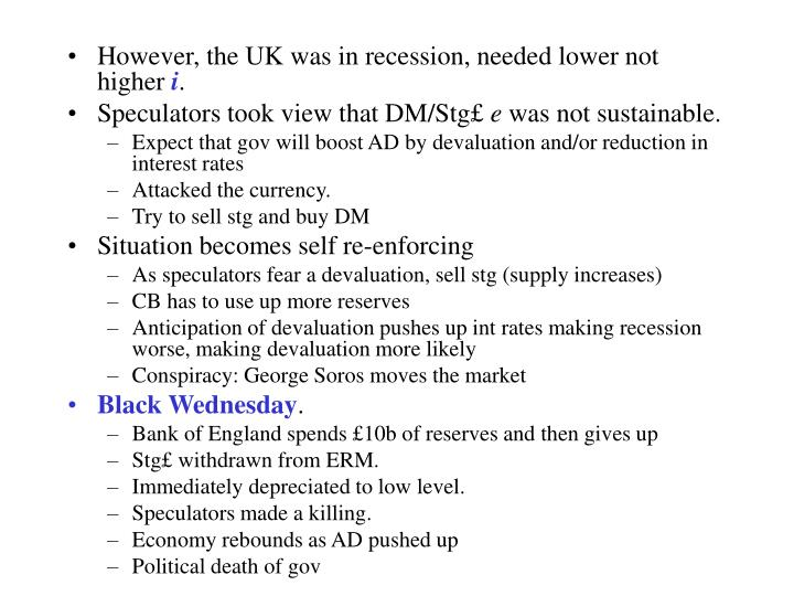 However, the UK was in recession, needed lower not higher