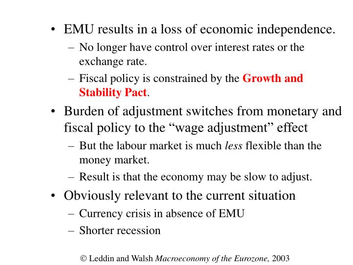 EMU results in a loss of economic independence.