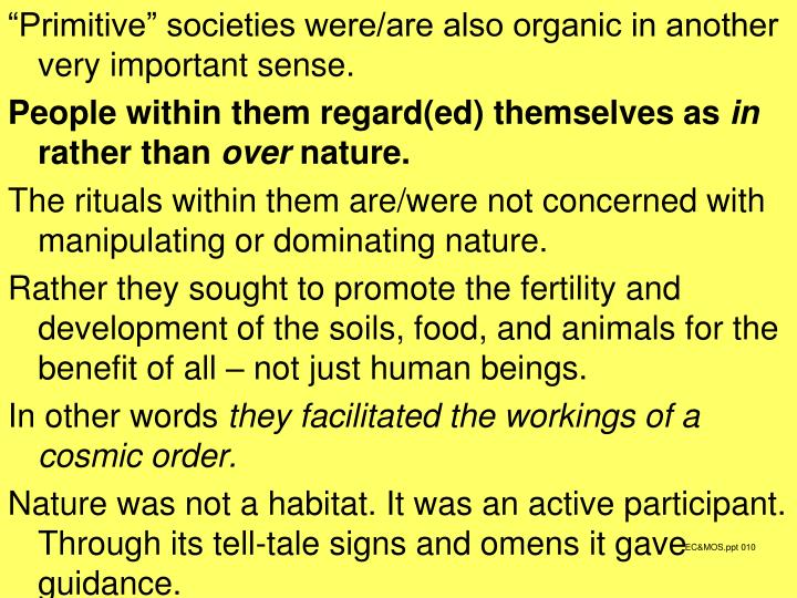 """Primitive"" societies were/are also organic in another very important sense."
