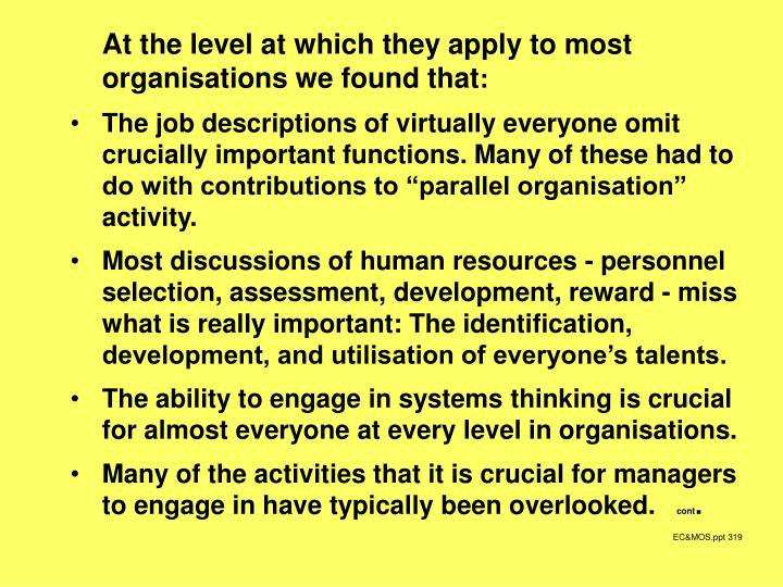 At the level at which they apply to most organisations we found that