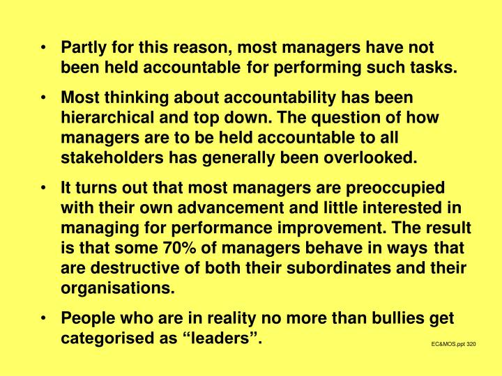 Partly for this reason, most managers have not been held accountable for performing such tasks.