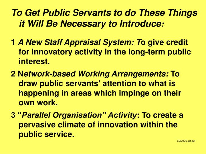 To Get Public Servants to do These Things it Will Be Necessary to Introduce