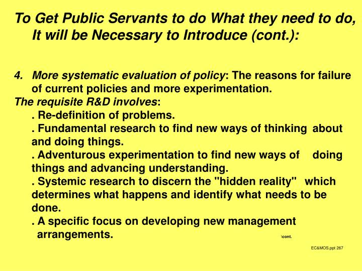 To Get Public Servants to do What they need to do, It will be Necessary to Introduce (cont.):