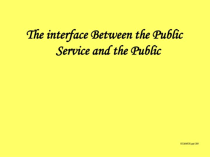 The interface Between the Public Service and the Public