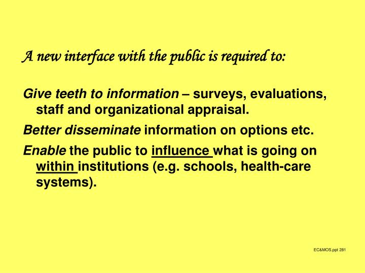 A new interface with the public is required to: