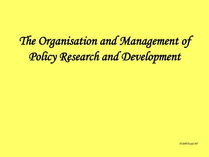 The Organisation and Management of Policy Research and Development