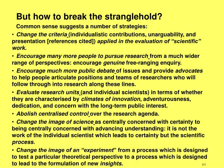 But how to break the stranglehold?