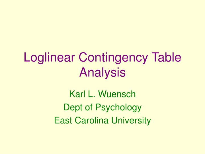 Loglinear Contingency Table Analysis