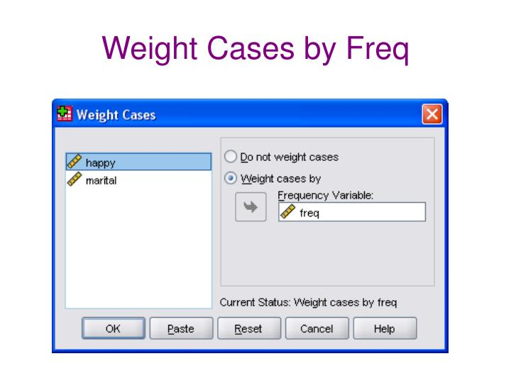 Weight Cases by Freq