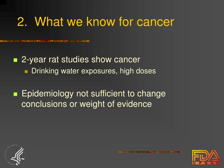 2.  What we know for cancer