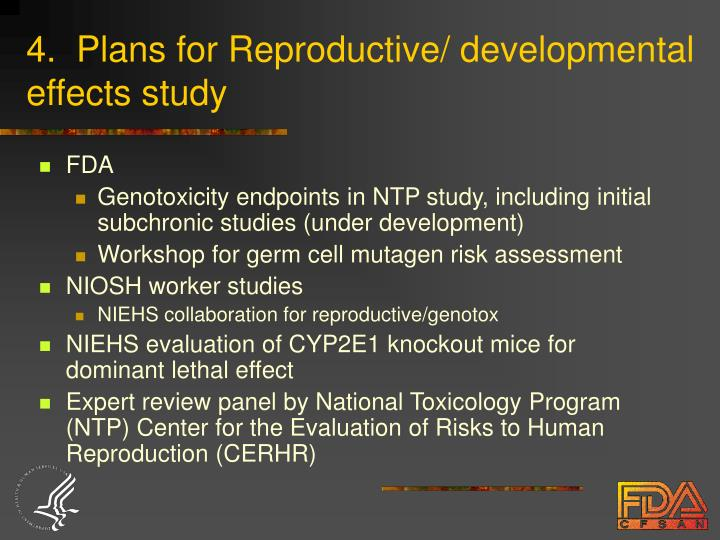 4.  Plans for Reproductive/ developmental effects study