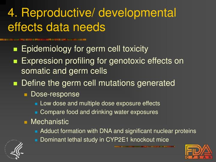 4. Reproductive/ developmental effects data needs