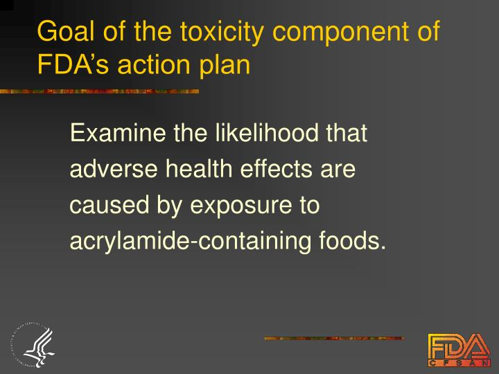 Goal of the toxicity component of fda s action plan