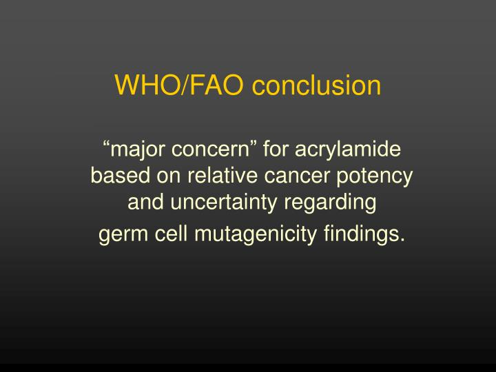WHO/FAO conclusion