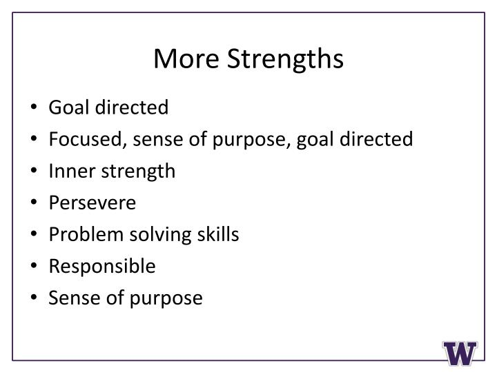 More Strengths